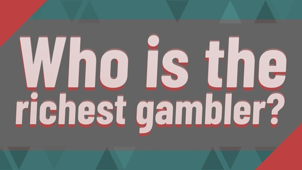 Who is the richest gambler?